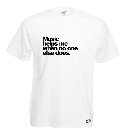 Music Helps Me When No One Else Does White Unisex Tee